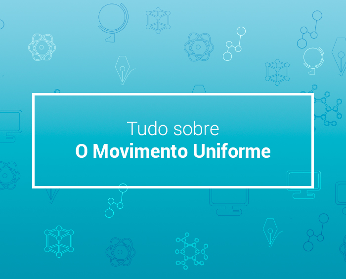 Movimento Uniforme: definição, exercícios e resumo.