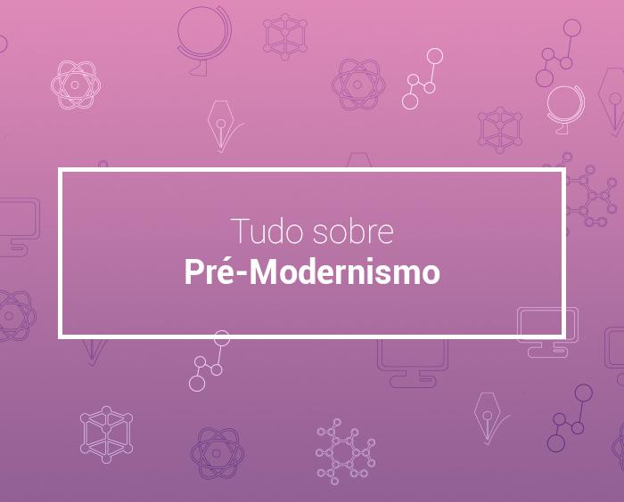 Pré modernismo: o que foi, características e principais autores
