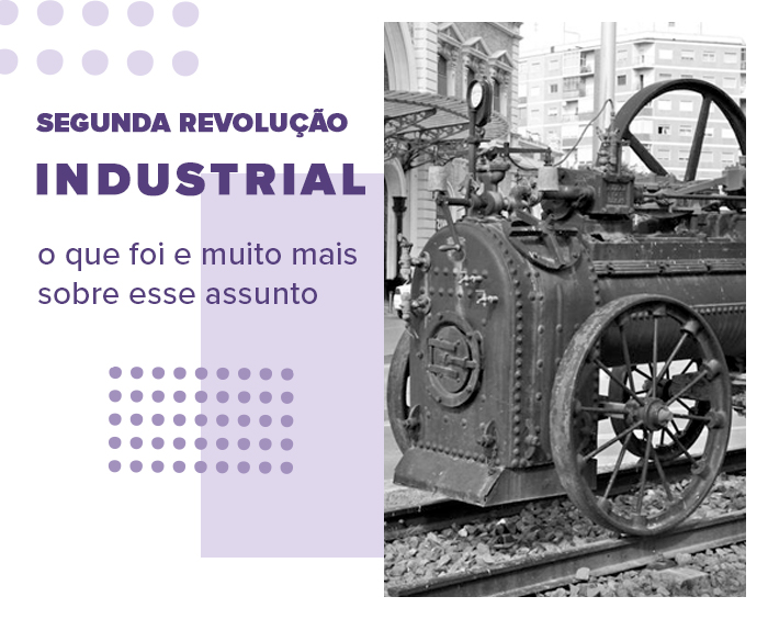 Segunda Revolução Industrial: resumo, história e exercícios