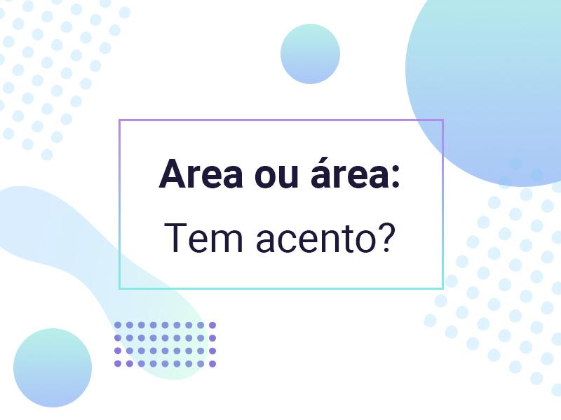 Area ou área: Tem acento?